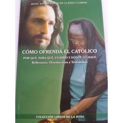COMO OFRENDA EL CATOLICO