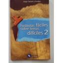PARABOLAS FACILES SOBRE TEMAS DEFICILES 2